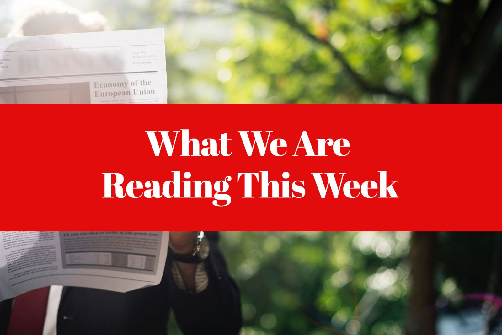 What We Are Reading This Week From Across the Nation