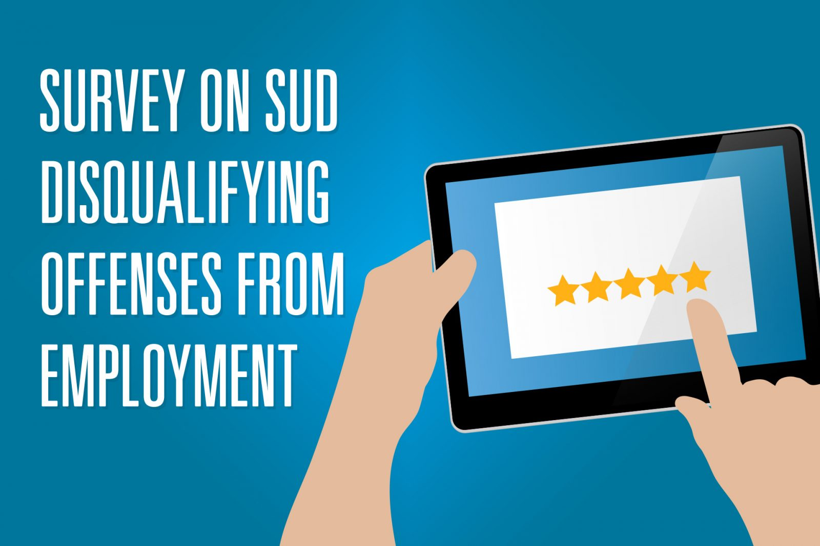 Survey on SUD Disqualifying Offenses from Employment