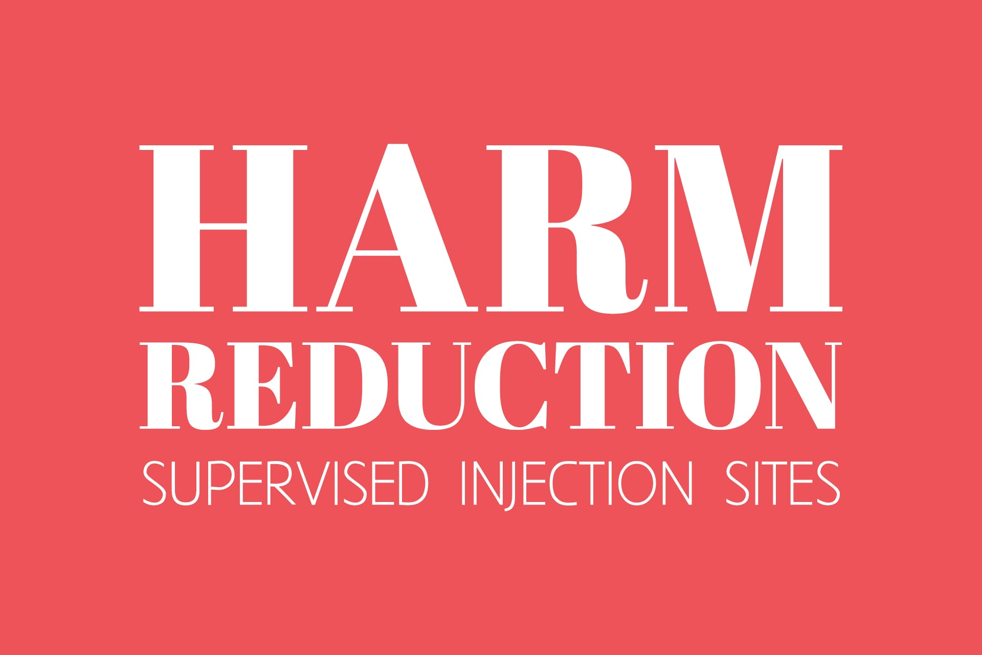 Harm Reduction – Supervised Injection Sites
