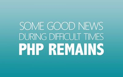 Some Good News During Difficult Times – PHP Remains