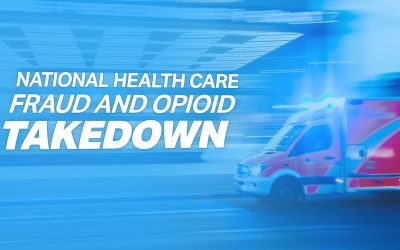 National Health Care Fraud and Opioid Takedown