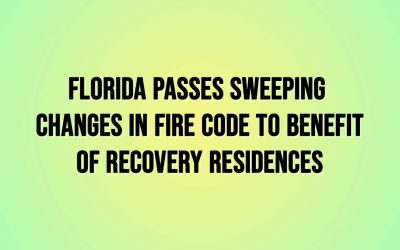 Florida Passes Sweeping Changes in Fire Code to Benefit of Recovery Residences